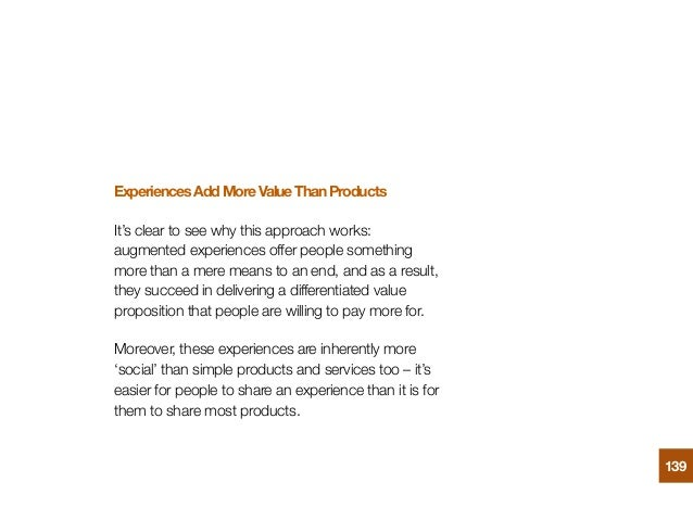 ExperiencesAddMoreValueThanProducts It's clear to see why this approach works: augmented experiences offer people somethin...