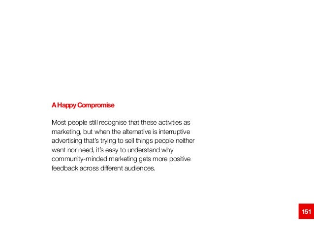 AHappyCompromise Most people still recognise that these activities as marketing, but when the alternative is interruptive ...