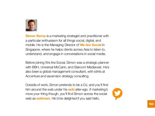 Simon Kemp is a marketing strategist and practitioner with a particular enthusiasm for all things social, digital, and mob...