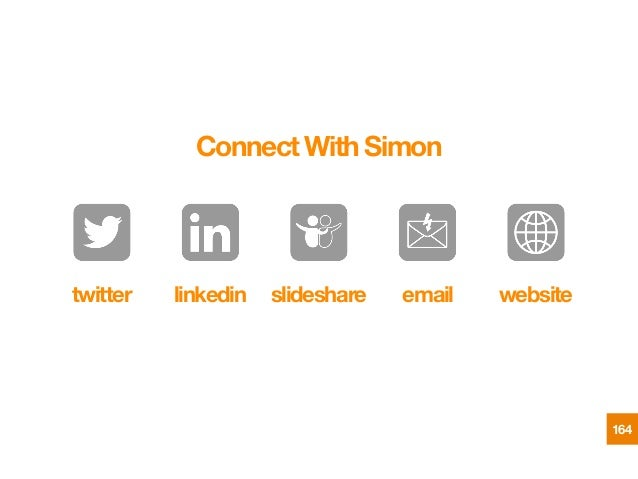 164 Connect With Simon! twitter  linkedin  slideshare  email  website