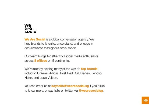 """We Are Social is a global conversation agency. We """" help brands to listen to, understand, and engage in conversations thro..."""