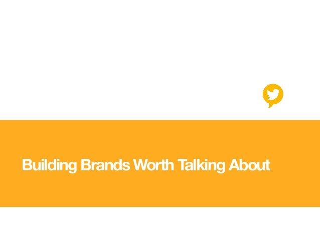 Building Brands Worth Talking About
