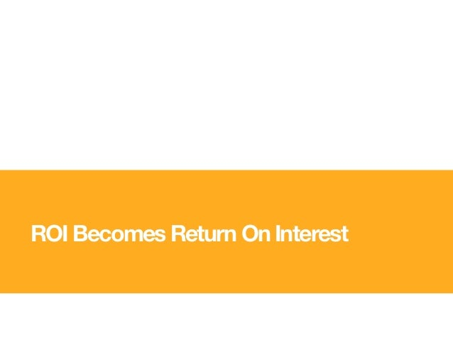 ROI Becomes Return On Interest