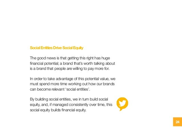 SocialEntitiesDriveSocialEquity The good news is that getting this right has huge financial potential; a brand that's worth...