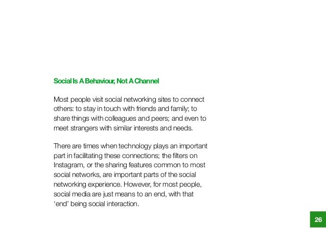 SocialIsABehaviour,NotAChannel Most people visit social networking sites to connect others: to stay in touch with friends ...