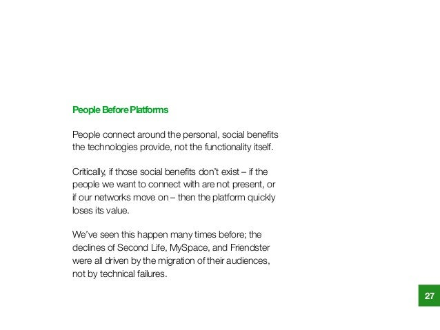 PeopleBeforePlatforms People connect around the personal, social benefits the technologies provide, not the functionality i...