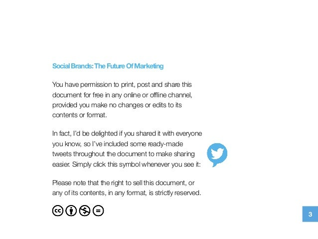 SocialBrands:TheFutureOfMarketing You have permission to print, post and share this document for free in any online or offl...