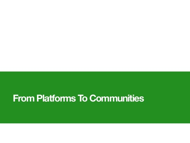 From Platforms To Communities