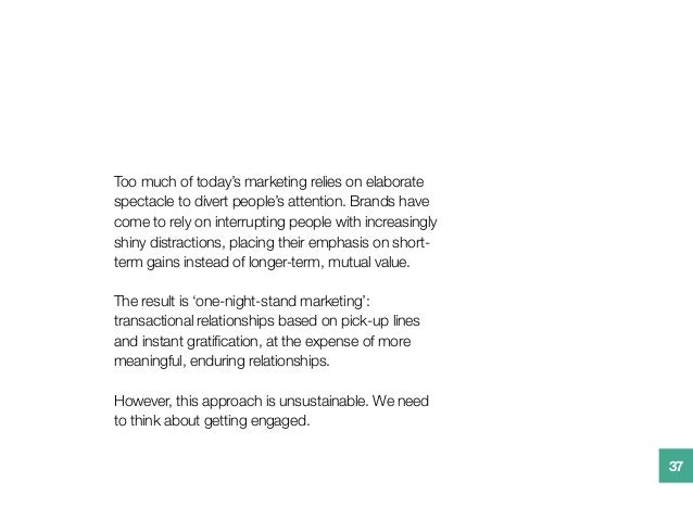 Too much of today's marketing relies on elaborate spectacle to divert people's attention. Brands have come to rely on inte...