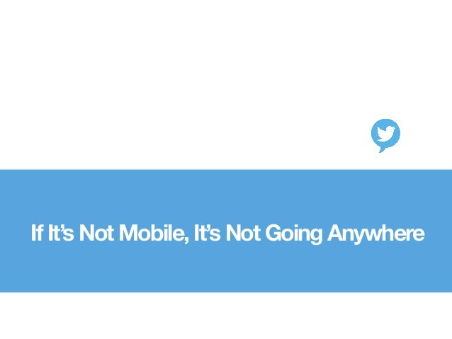 If It's Not Mobile, It's Not Going Anywhere