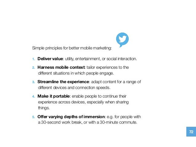 Simple principles for better mobile marketing: 1. Deliver value: utility, entertainment, or social interaction. 2. Harne...