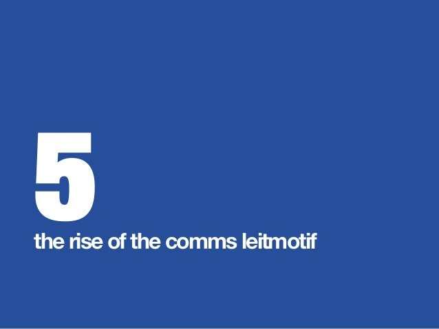 5 the rise of the comms leitmotif