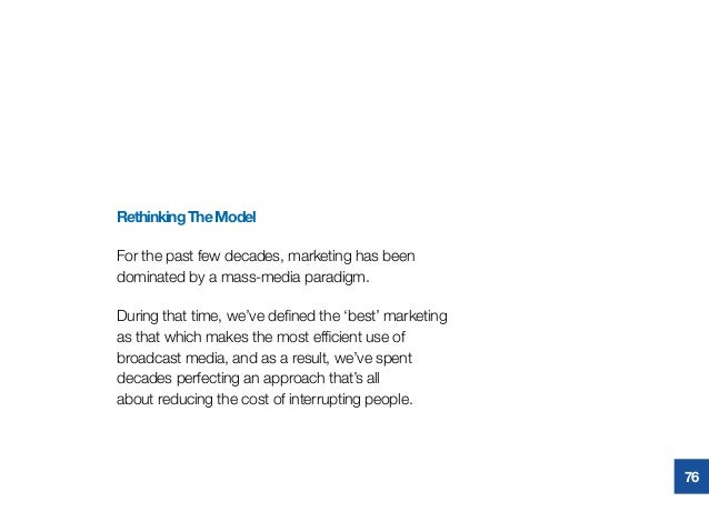 RethinkingTheModel For the past few decades, marketing has been dominated by a mass-media paradigm. During that time, we'v...