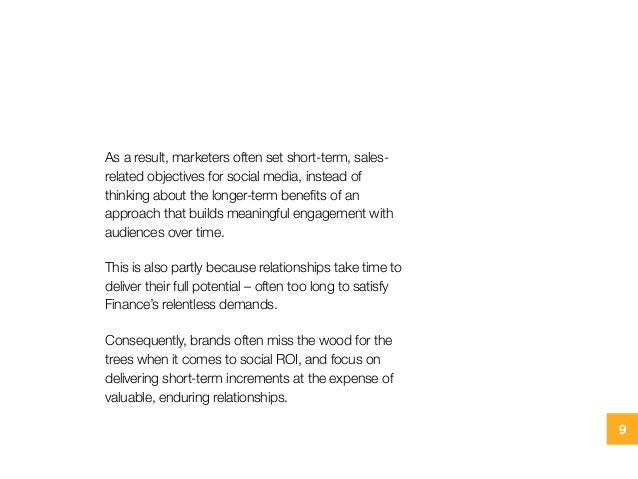 As a result, marketers often set short-term, sales- related objectives for social media, instead of thinking about the lon...