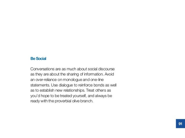 BeSocial Conversations are as much about social discourse as they are about the sharing of information. Avoid an over-reli...