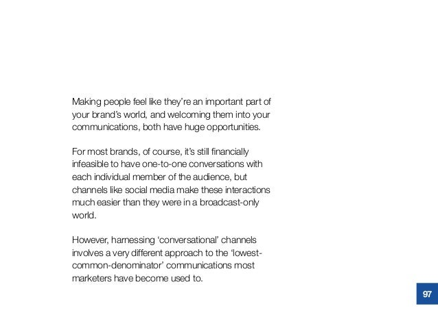 Making people feel like they're an important part of your brand's world, and welcoming them into your communications, both...