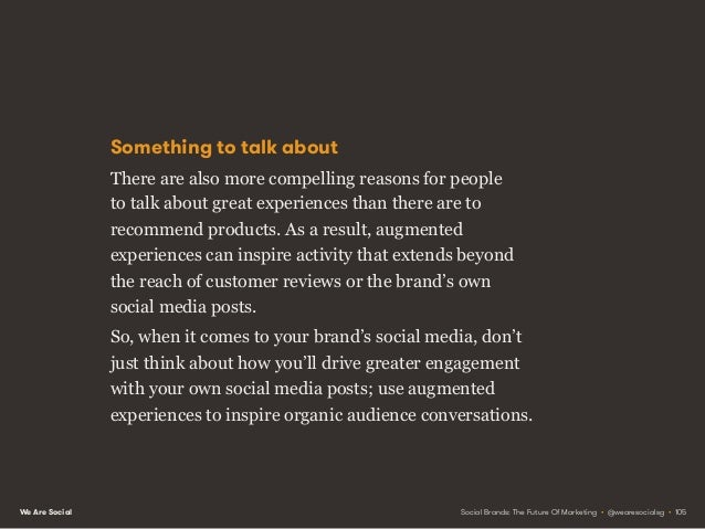 We Are Social The social marketer's mission is to create brands that are always worth talking about. Social Brands: The Fu...