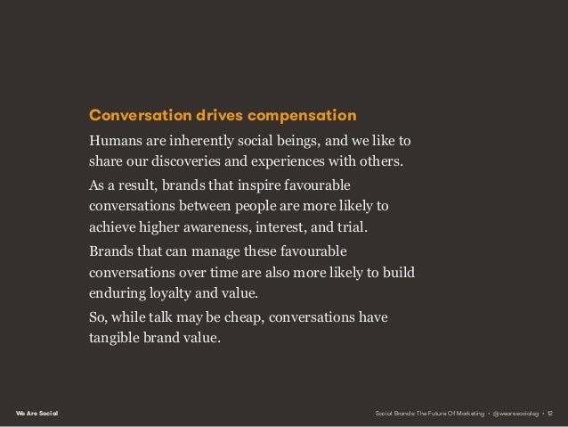 We Are Social The brands that drive the most favourable conversations are the brands that will achieve the most favourable...