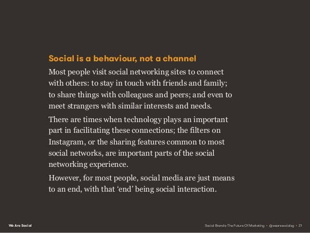 We Are Social People before platforms People connect around the personal, social benefits these technologies provide, not ...