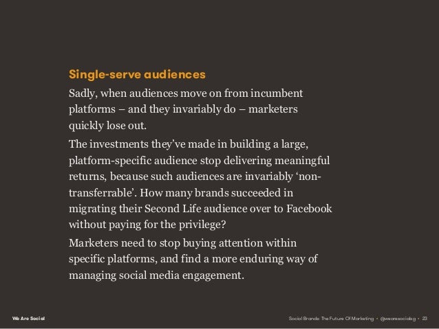 We Are Social From platforms to communities We need to stop thinking of social media as media, and instead focus on the mo...