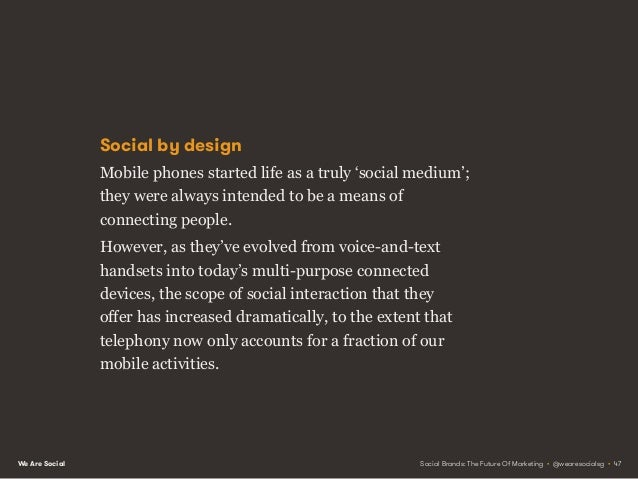 We Are Social Social to go The importance of mobile social networking continues to grow. Mobile now accounts for two third...
