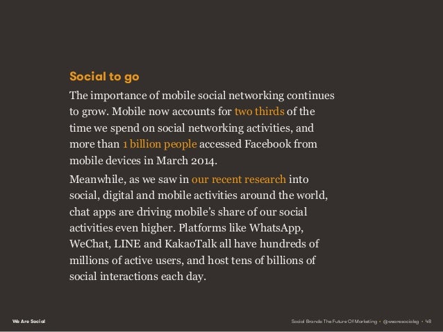 We Are Social Marketing implications Mobile doesn't just offer new opportunities to drive attention and engagement though;...