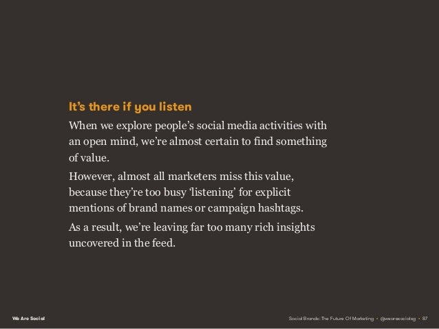 We Are Social From big data to big insights One reason why we're missing this value is that marketers are too often caught...