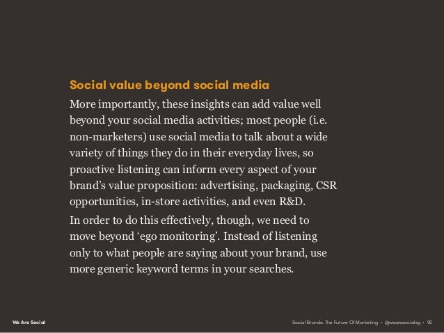 We Are Social People buy benefits For example, if you're a shampoo brand, don't just listen out for mentions of Pantene, Do...