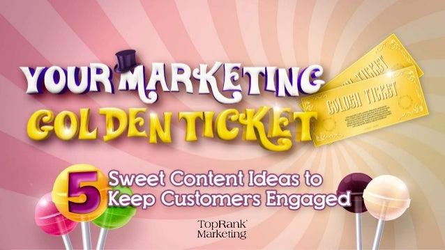 Your Marketing Golden Ticket