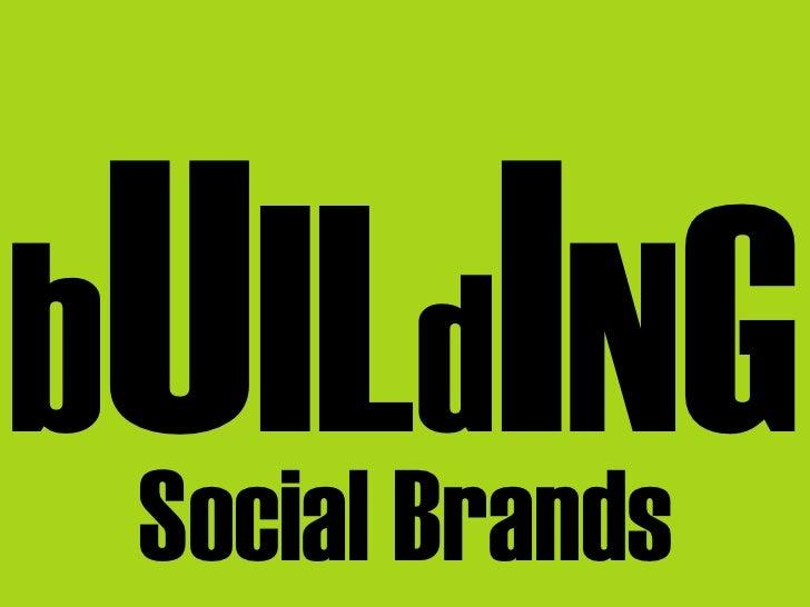 bUILBrandsG Social        dI N