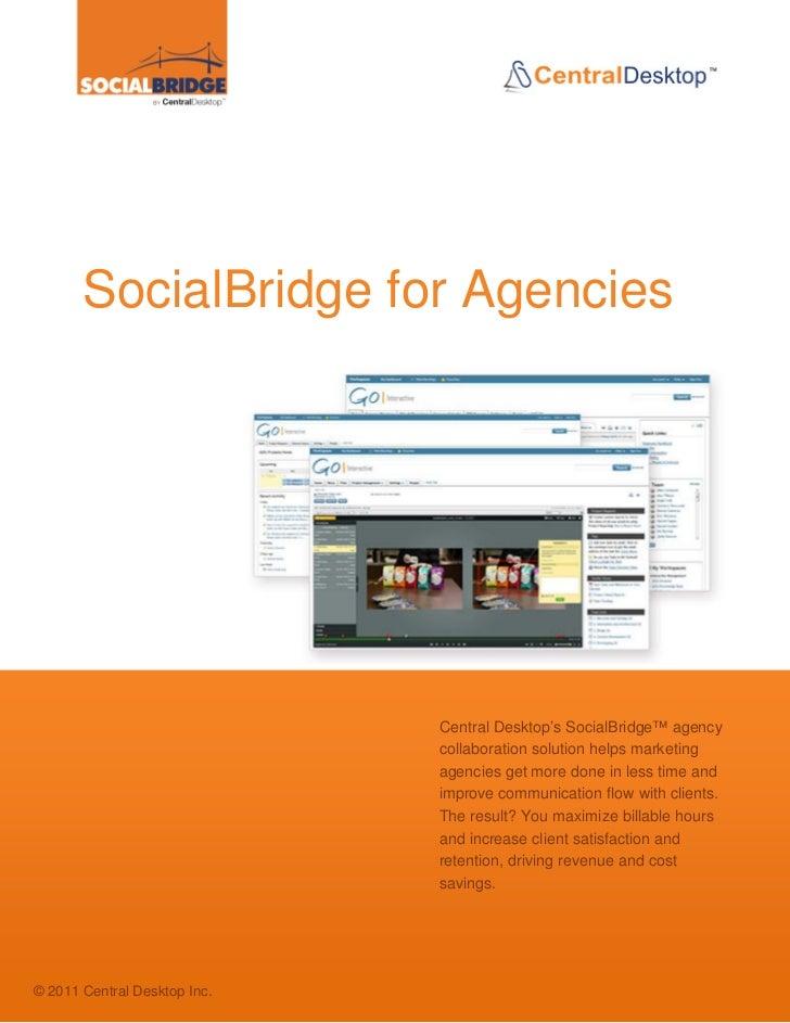SocialBridge for Agencies                                                          Central Desktop's SocialBridge™ agency ...