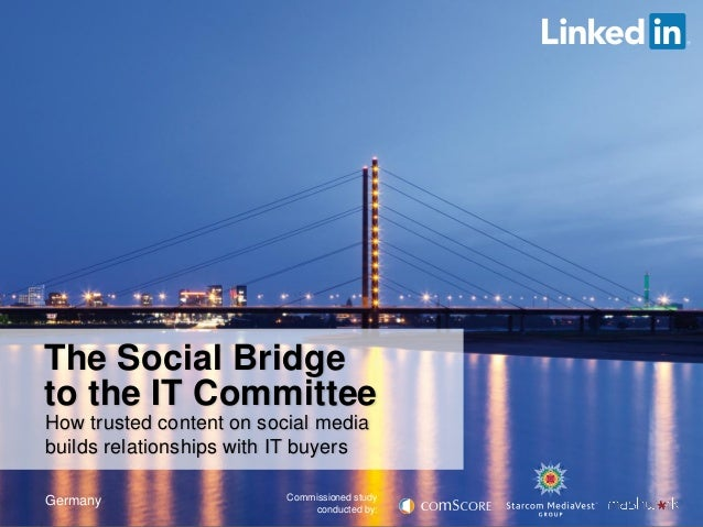The Social Bridge to the IT Committee How trusted content on social media builds relationships with IT buyers Germany  Com...