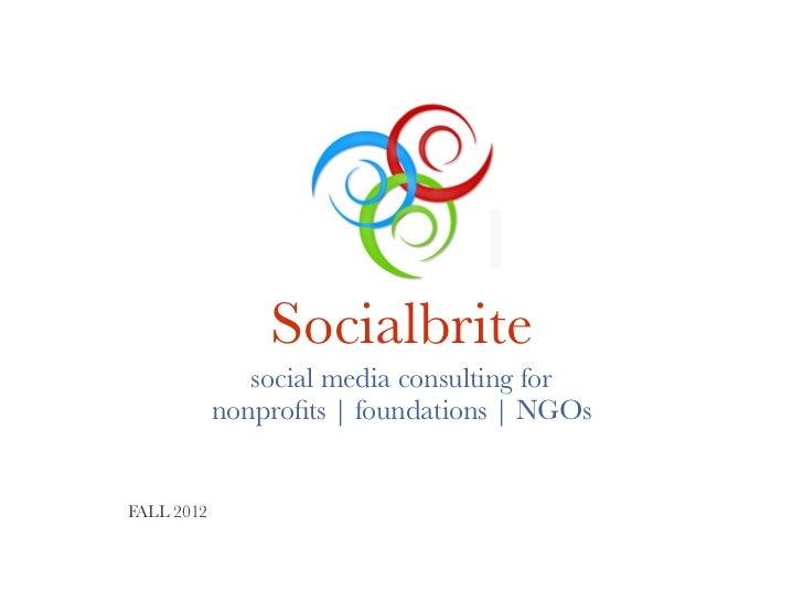Socialbrite               social media consulting for            nonprofits | foundations | NGOsFALL 2012