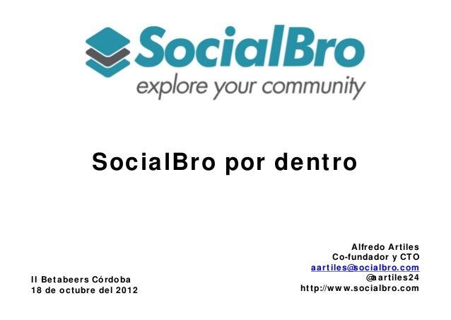 SocialBro por dentro                                       Alfredo Artiles                                   Co-fundador y...