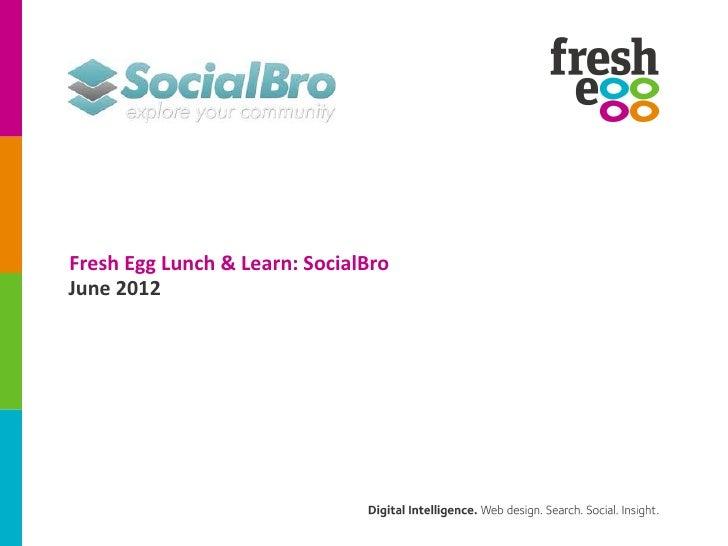 Fresh Egg Lunch & Learn: SocialBroJune 2012