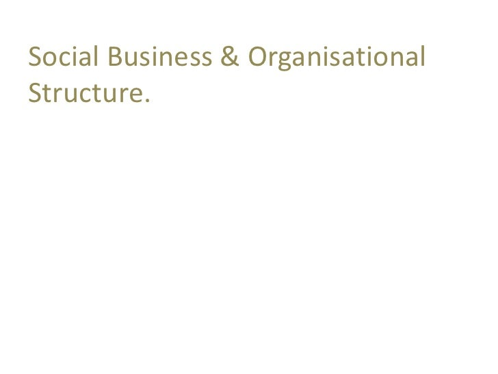 Social Business & Organisational Structure.<br />