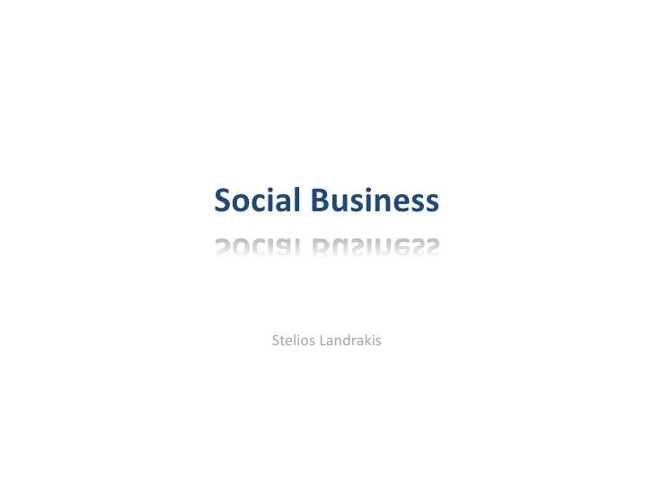 Social Business<br />Stelios Landrakis<br />