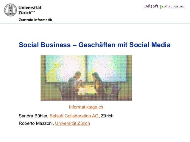 Zentrale Informatik Social Business – Geschäften mit Social Media   Sandra Bühler, Belsoft Collaboration AG, Zürich Robe...