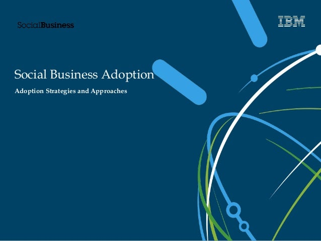 Social Business Adoption  Adoption Strategies and Approaches