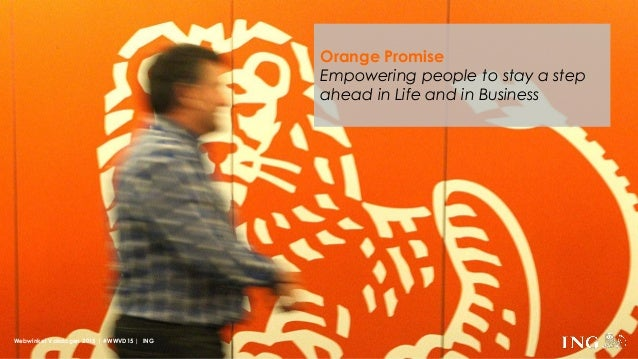 Orange Promise Empowering people to stay a step ahead in Life and in Business Webwinkel Vakdagen 2015 | #WWVD15 | ING