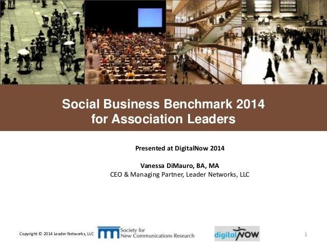 L E A D E R NETWORKS Copyright © 2014 Leader Networks, LLC 1 Social Business Benchmark 2014 for Association Leaders Presen...