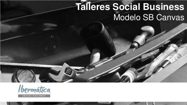 Talleres Social Business Modelo SB Canvas