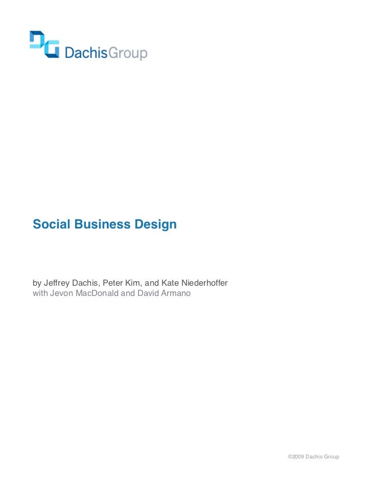 Social Business Design | October 5, 2009!                        Page 1     Social Business Design    by Jeffrey Dachis, P...