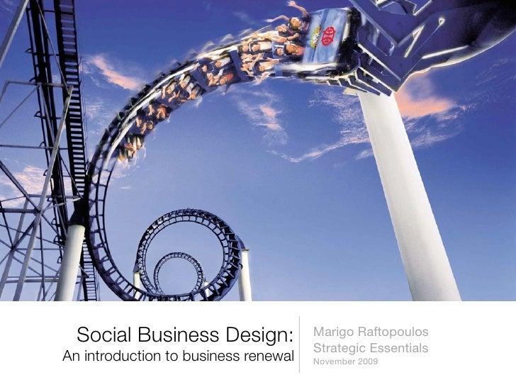 Social Business Design:             Marigo Raftopoulos                                       Strategic Essentials An intro...