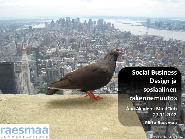 Social Business          Design ja       sosiaalinen  rakennemuutos                                           ...