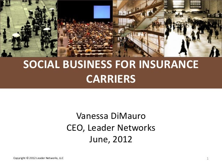 L E A D E R NETWORKS       SOCIAL BUSINESS FOR INSURANCE                  CARRIERS                                        ...