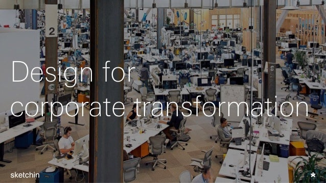 Design for corporate transformation