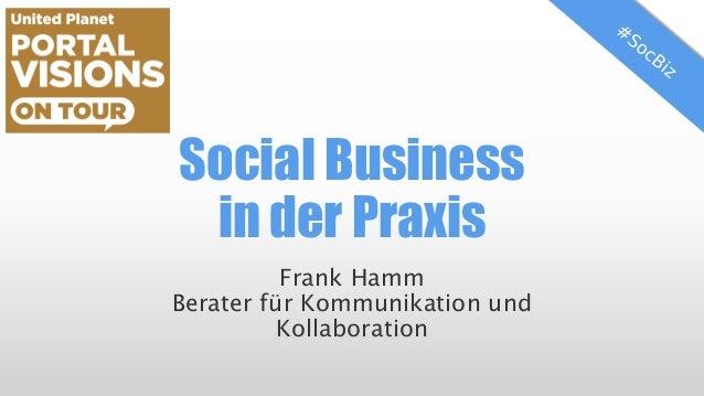 SocialBusiness in der Praxis  Frank HammBerater für Kommunikation und Kollaboration