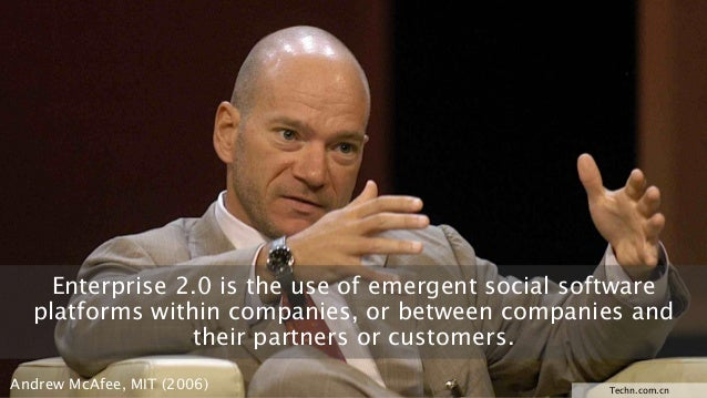 Enterprise 2.0 is the use of emergent social software platforms within companies, or between companies and their partners ...