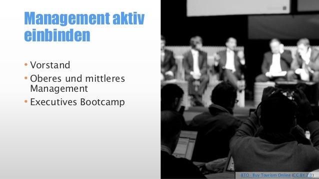 Management aktiv einbinden  •Vorstand  •Oberes und mittleres Management  •ExecutivesBootcampBTO -BuyTourismOnline(CC BY 2....